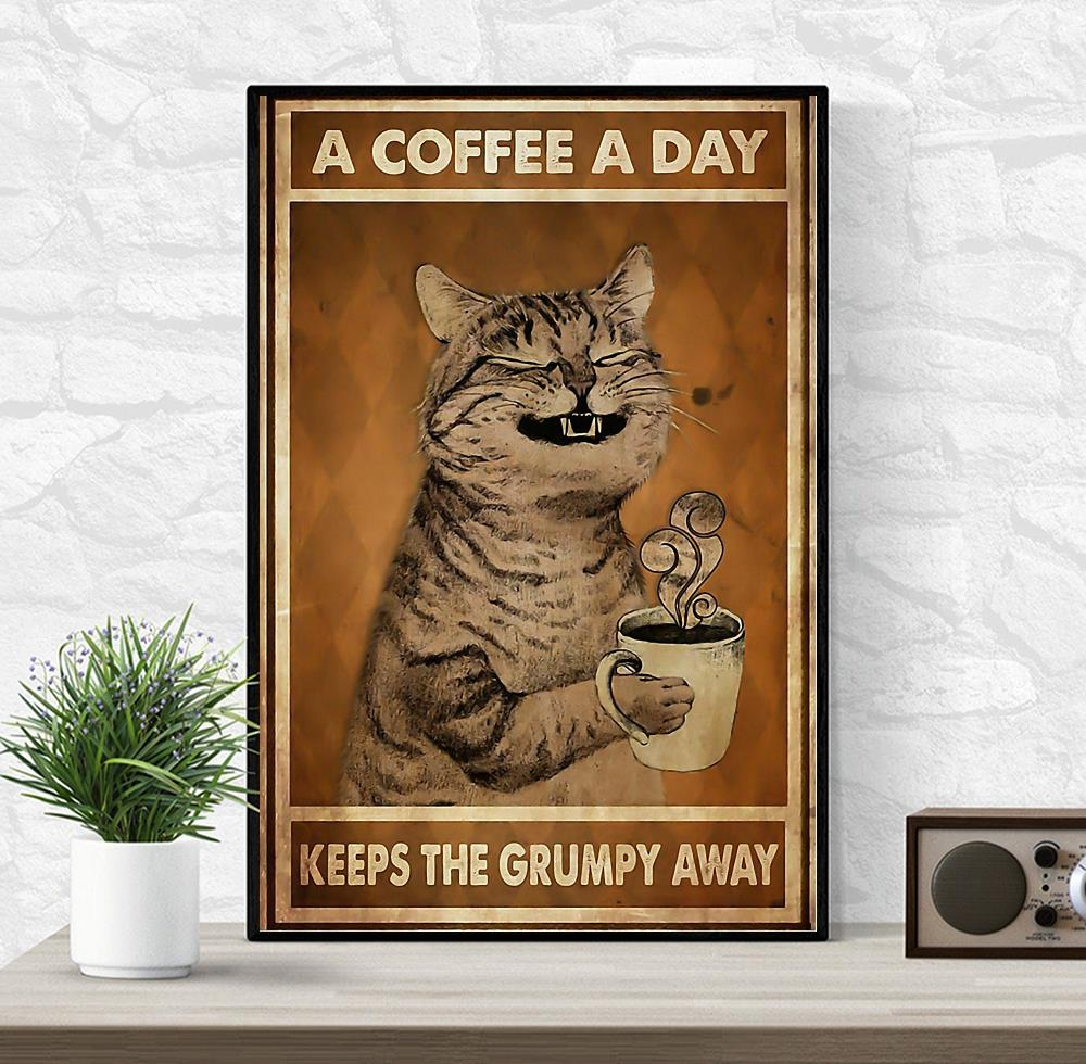 Funny cat a coffee a day keeps the grumpy away poster wrapped canvas