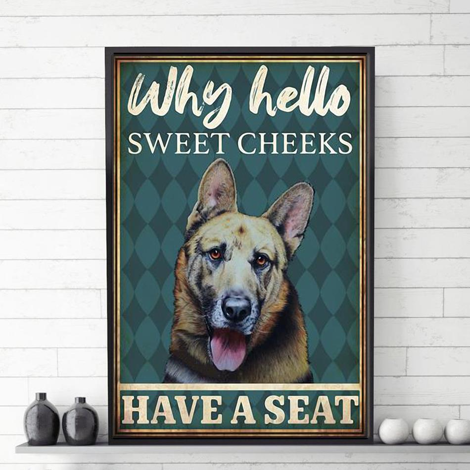 German Shepherd why hello sweet cheeks have a seat poster