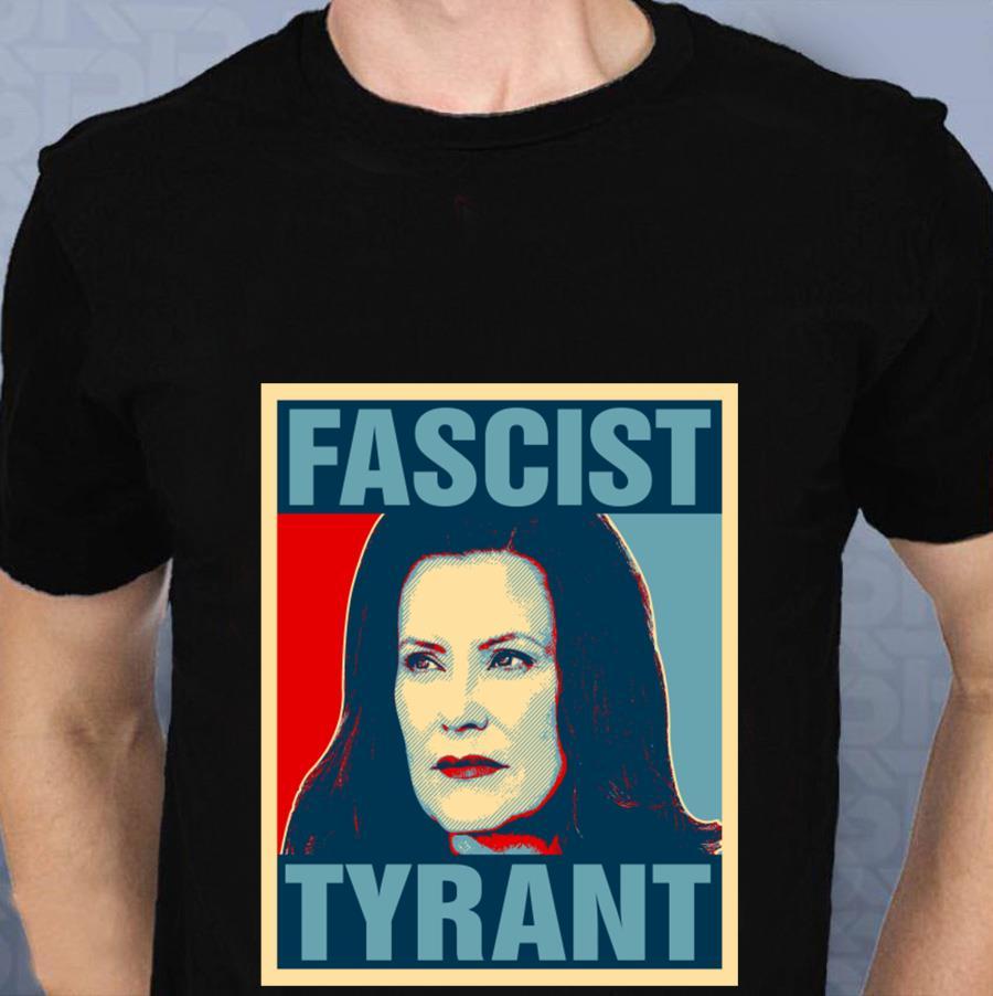 Governor Gretchen Whitmer Fascist Tyrant t-s t-shirt