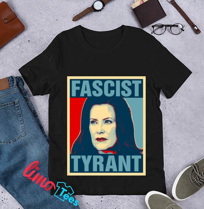Governor Gretchen Whitmer Fascist Tyrant t-s unisex