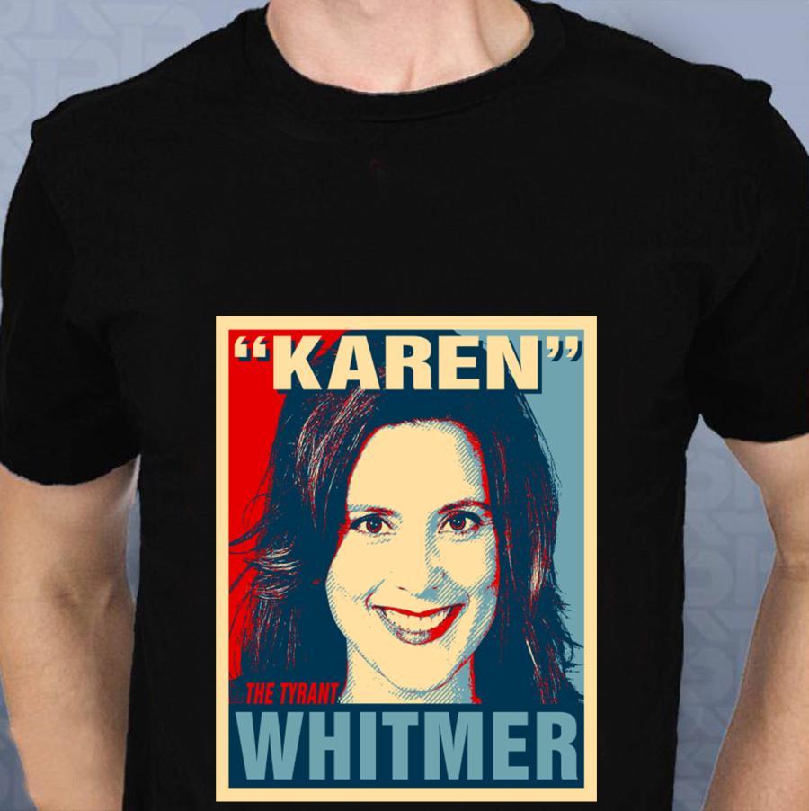 Gretchen Karen The Tyrant Whitmer Michigan Governor t-s t-shirt