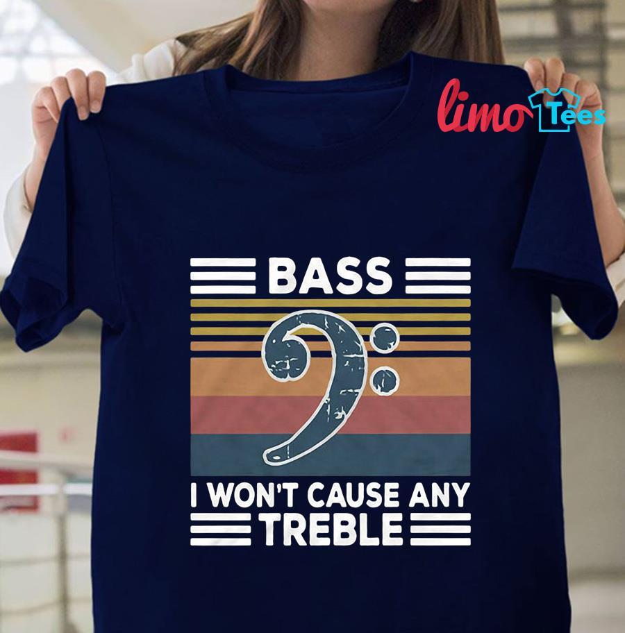 Guitar bass I won't cause any treble vintage t-shirt