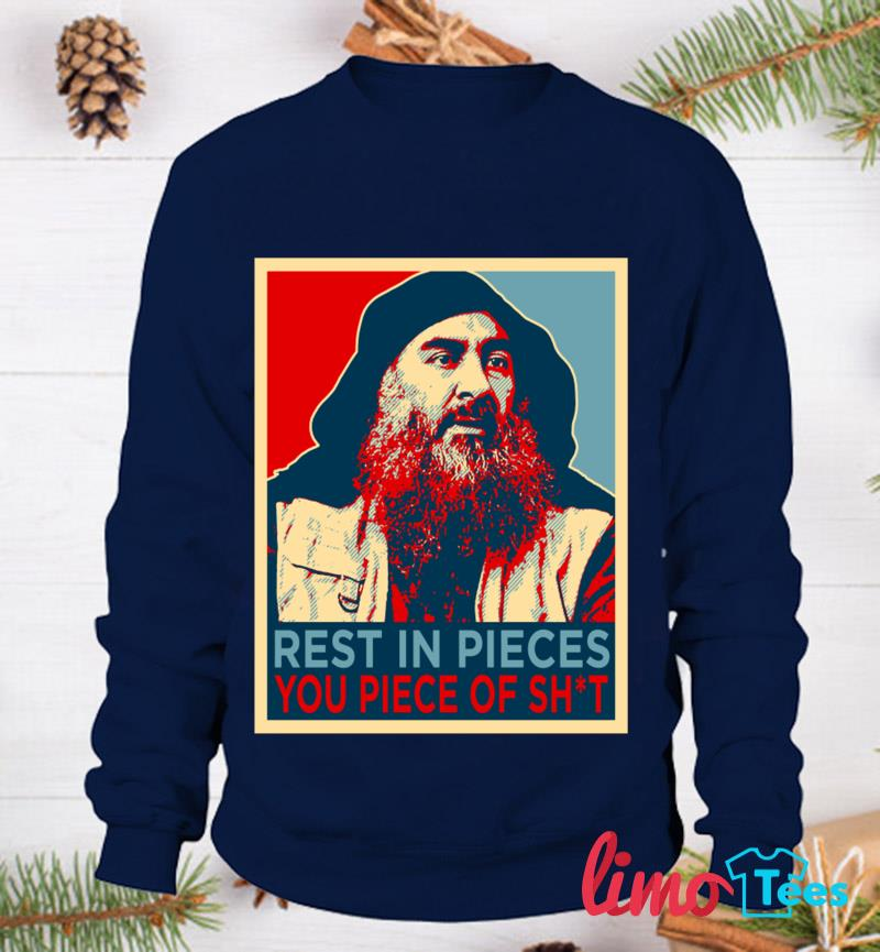ISIS Leader RIP you t-s sweatshirt