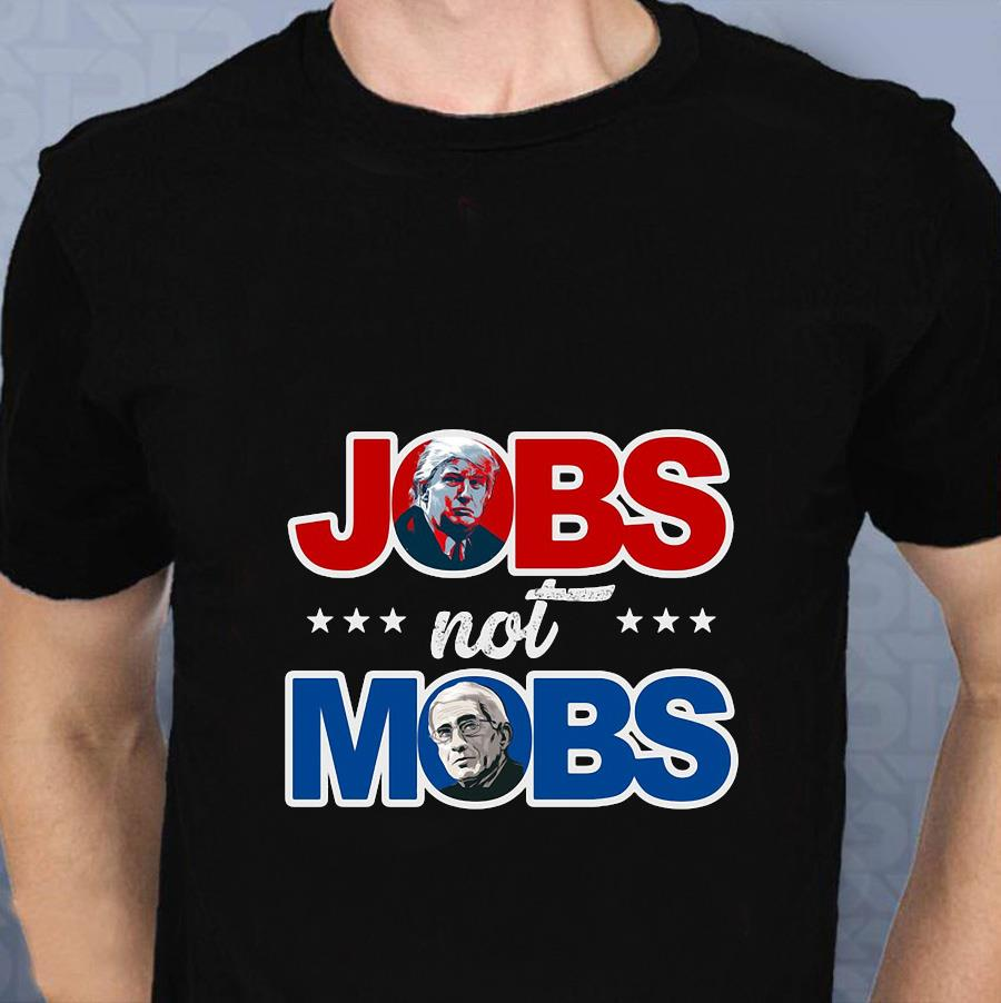 Jobs Not Mobs vote Trump 2020 t-s t-shirt