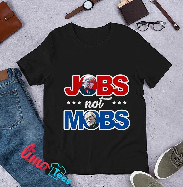 Jobs Not Mobs vote Trump 2020 t-s unisex