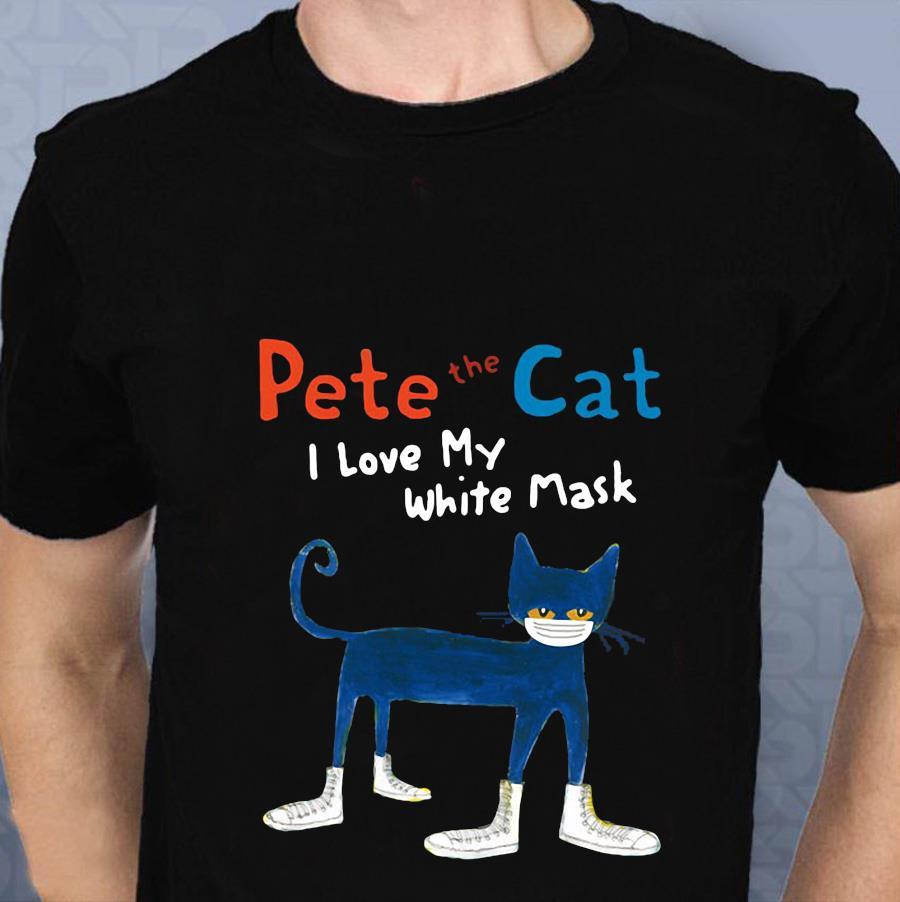 Pete the cat I love my white mask quarantine t-shirt