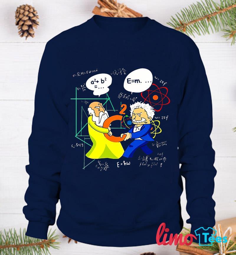 Physics Battle Pythagoras and Einstein t-s sweatshirt