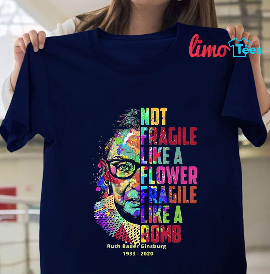 RBG 1933-2020 not fragile like a flower fragile like a bomb t-shirt