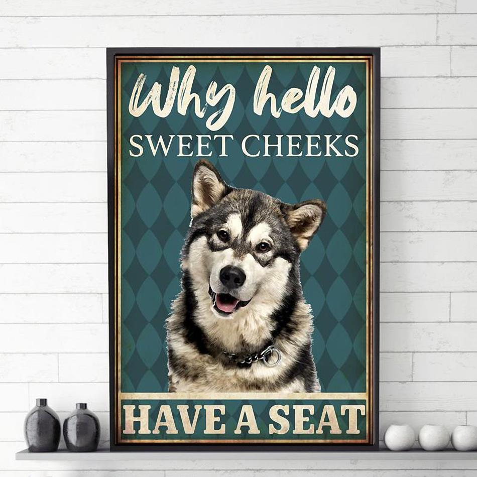 Siberian Husky why hello sweet cheeks have a seat poster