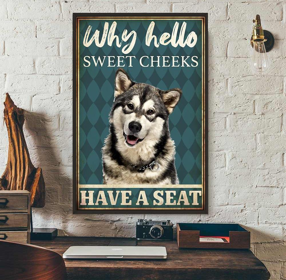 Siberian Husky why hello sweet cheeks have a seat poster wall art