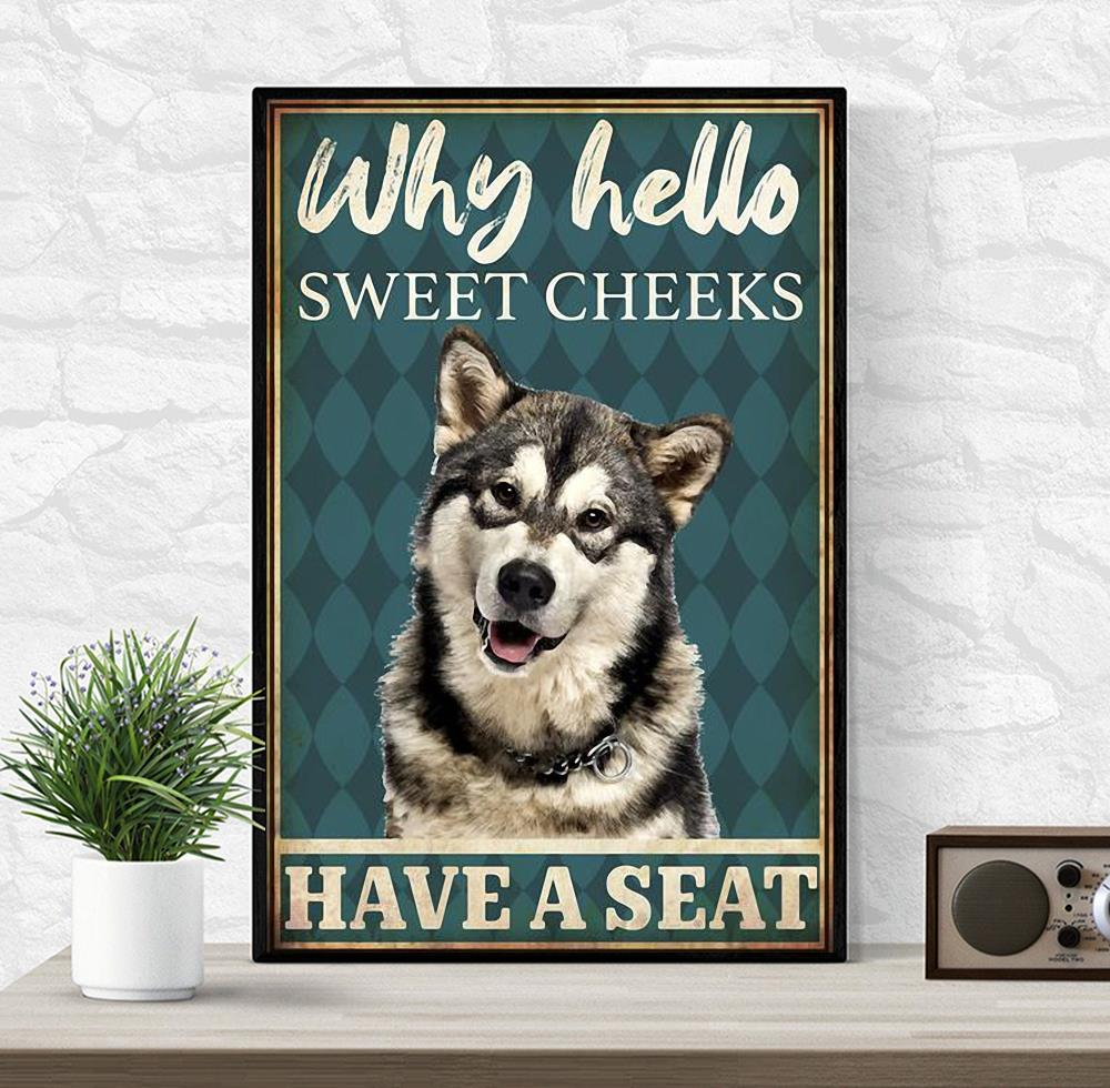 Siberian Husky why hello sweet cheeks have a seat poster wrapped canvas