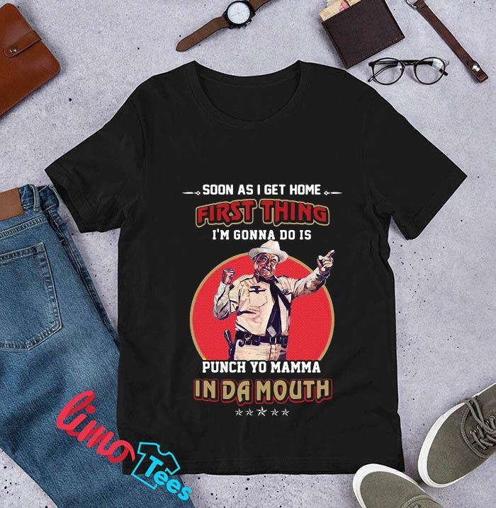 Smokey the Bandit first thing I'm gonna do is punch yo mamma in da mouth t-s unisex