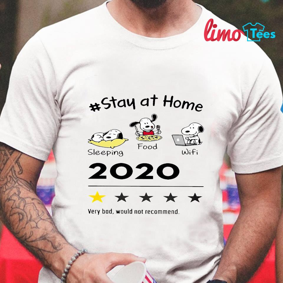 Snoopy stay at home sleeping food wifi 2020 very bad would not recommend t-shirt
