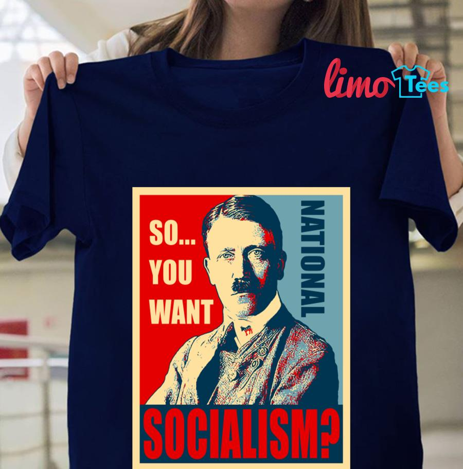 So you want National Socialism t-shirt