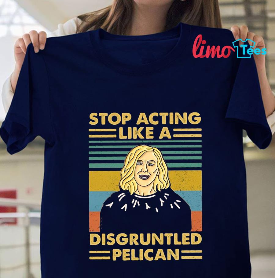 Stop acting like a disgruntled pelican vintage t-shirt