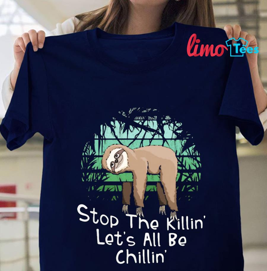 Stop the killing let's all be chillin Sloth t-s navy unisex