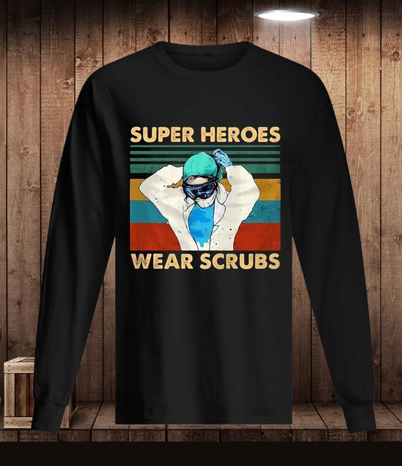 Super heroes wear scrubs nurse vintage t-s Longsleeve