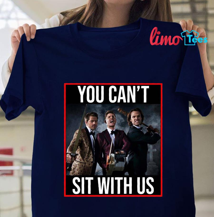 Supernatural you can't sit with us t-shirt