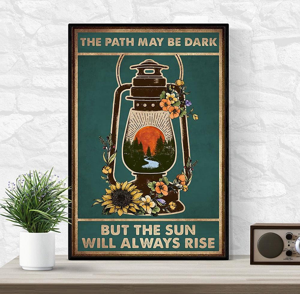 The path may be dark but the sun will always rise poster wrapped canvas