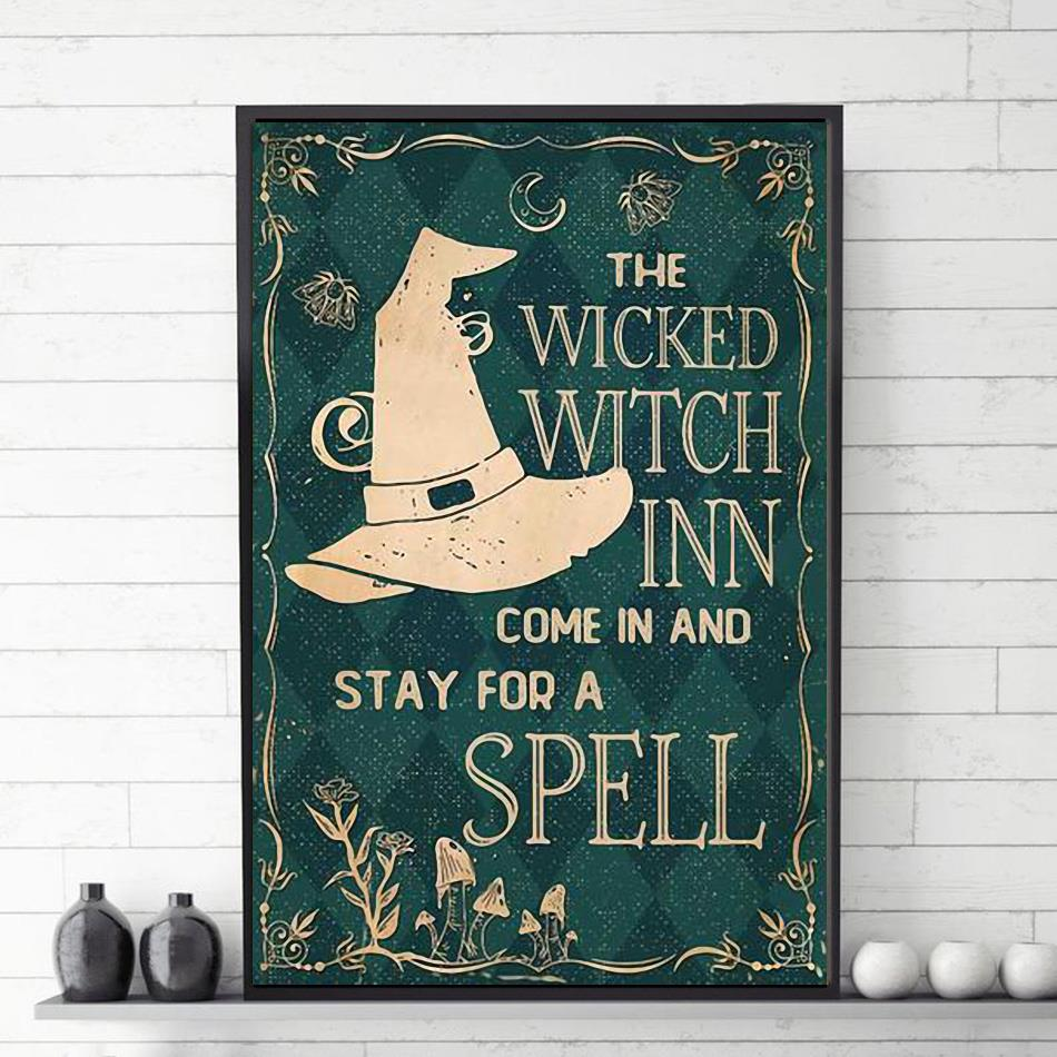 The wicked witch inn come in and stay for a spell poster