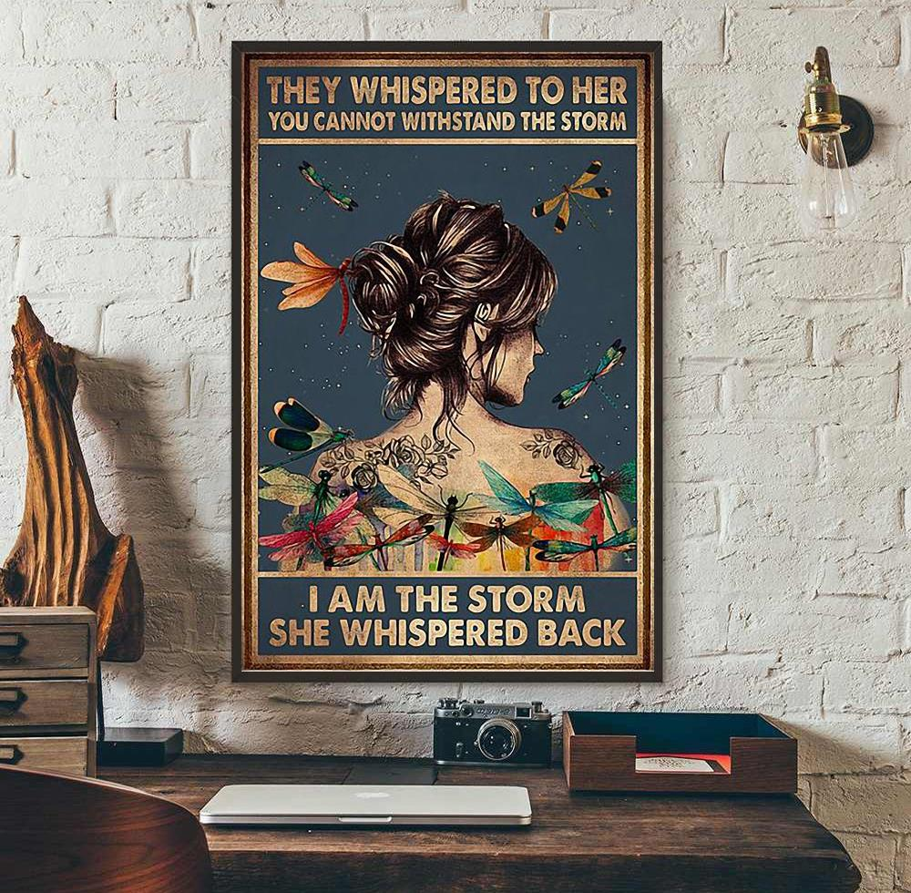 They whisper to her you cannot withstand the storm dragonfly poster wall art