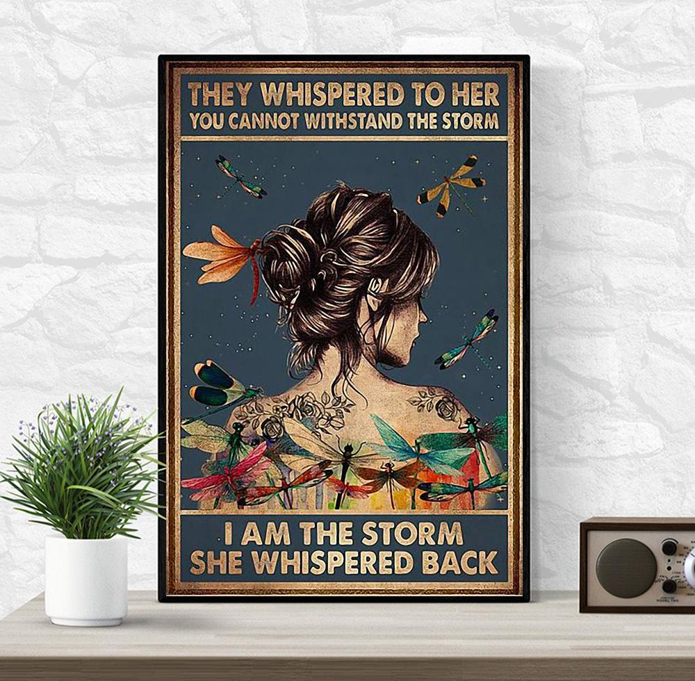They whisper to her you cannot withstand the storm dragonfly poster wrapped canvas