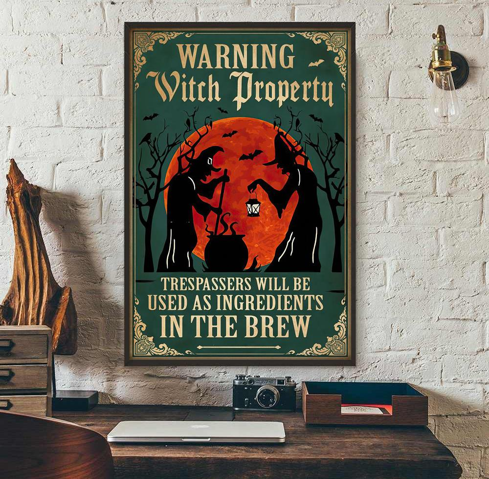 Warning witch property trespassers will be used as ingredients in the brew poster wall art