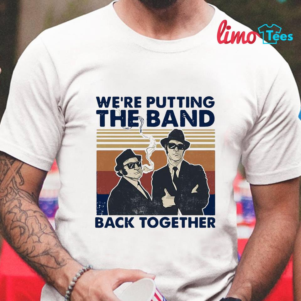 We're putting the band back together vintage t-shirt