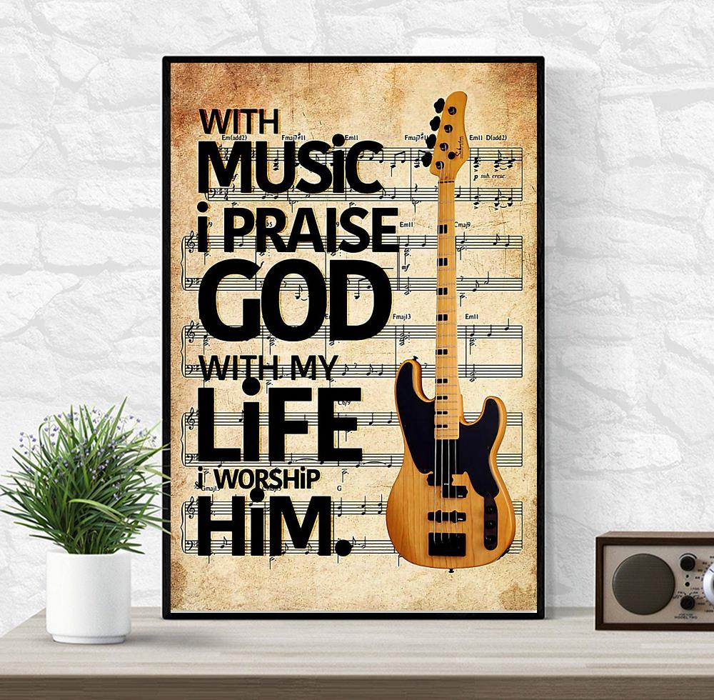 With music I praise God with my life I worship Him poster wrapped canvas