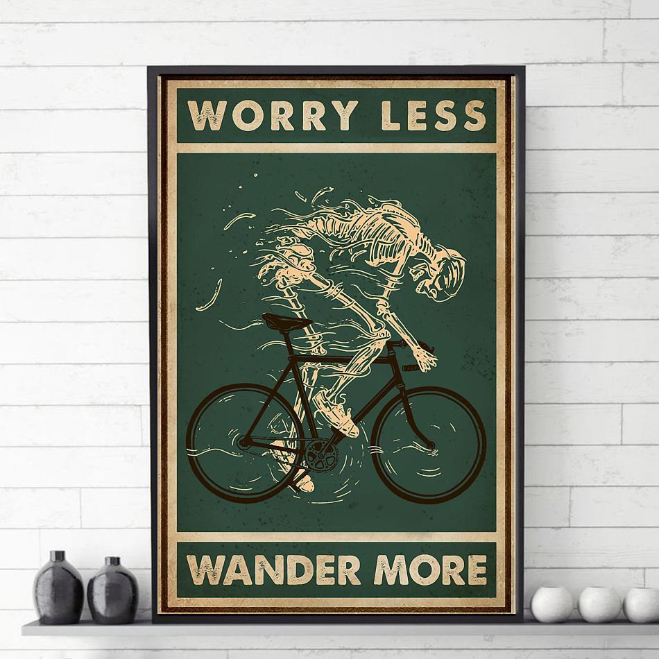 Worry less cycling wander more skeleton poster