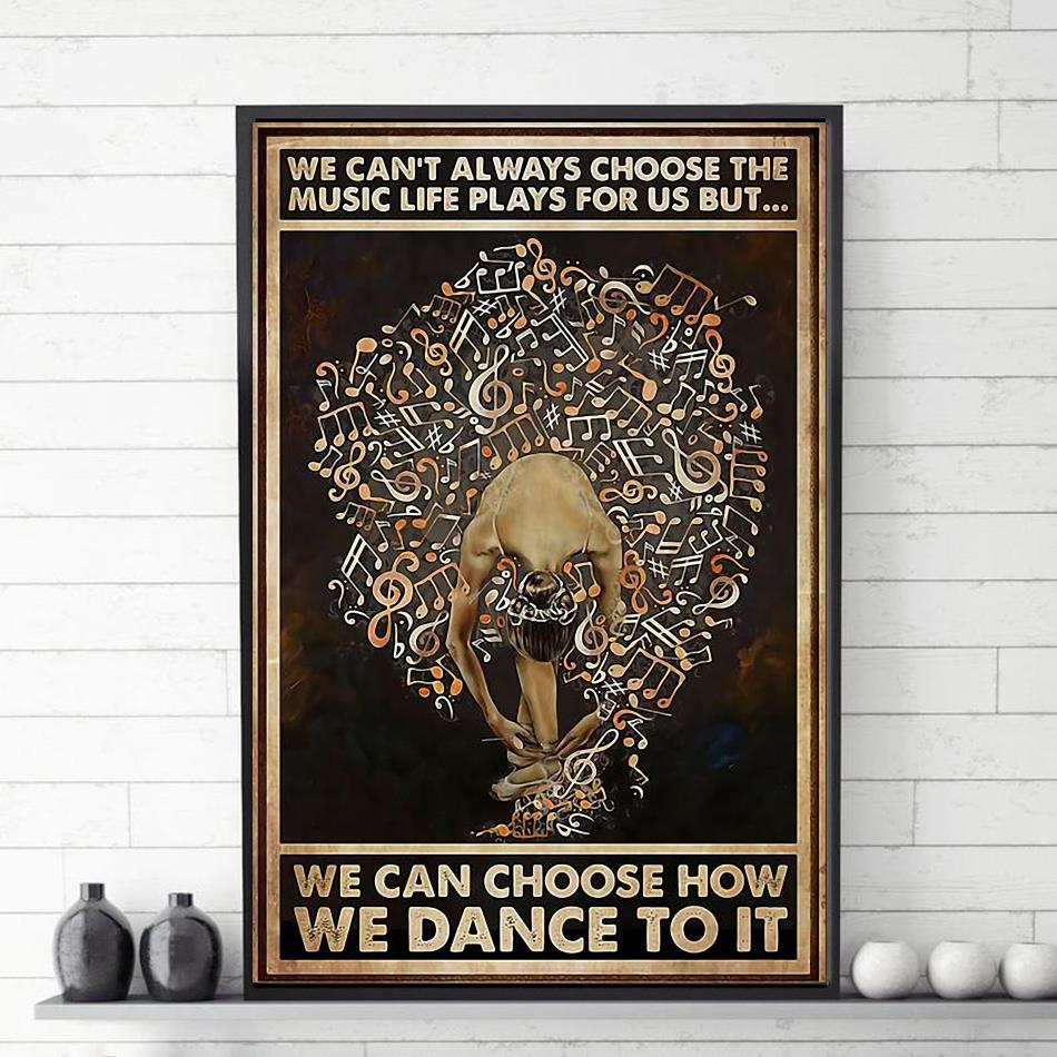 Ballet we can choose how we dance to it vertical poster