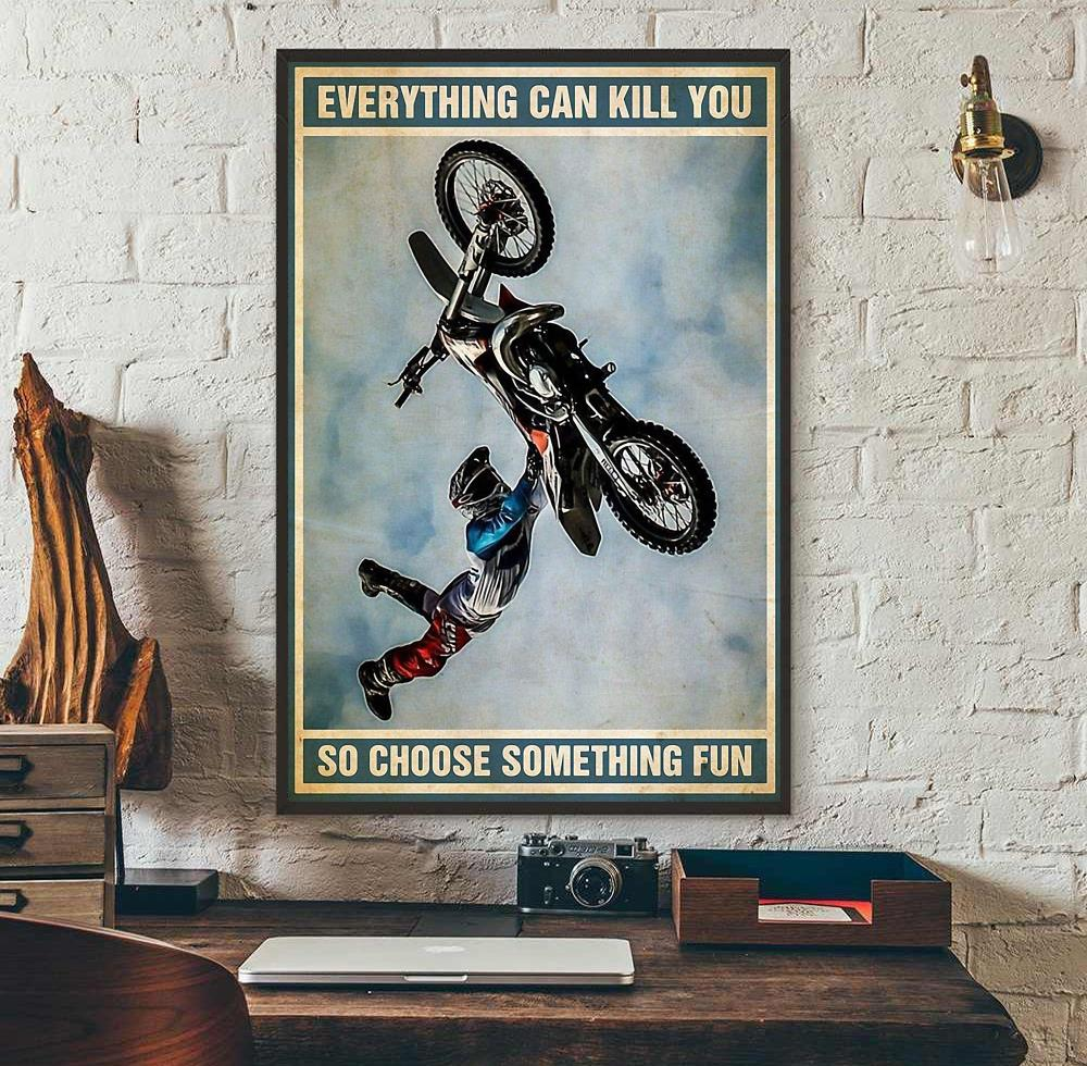 Biker vintage everything will kill you so choose something fun poster wall art