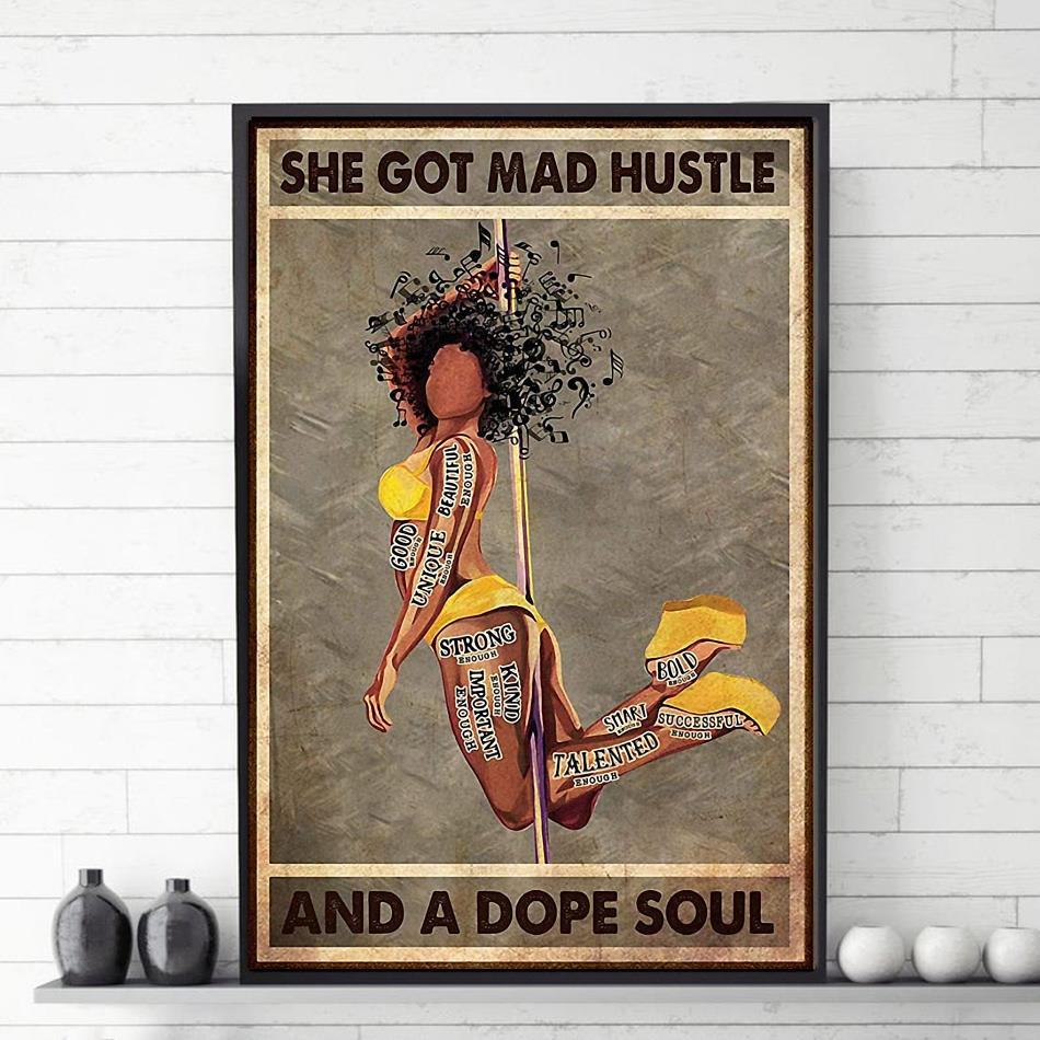 Black Girl Pole Dancer she got mad hustle and a dope soul poster