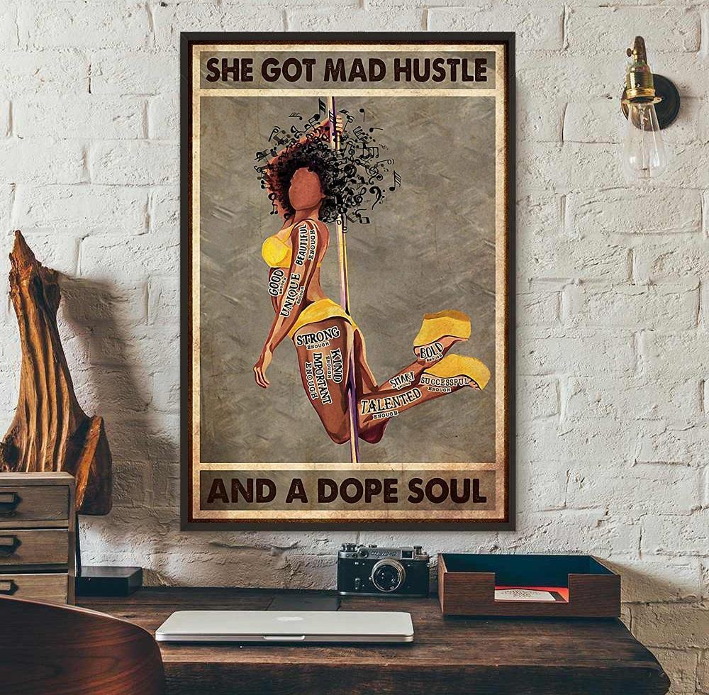 Black Girl Pole Dancer she got mad hustle and a dope soul poster wall art
