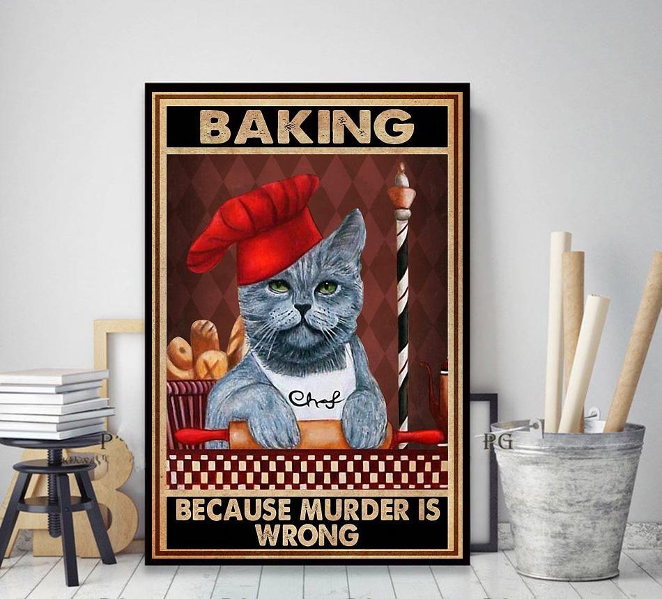 Cat baker baking because murder is wrong poster decor art