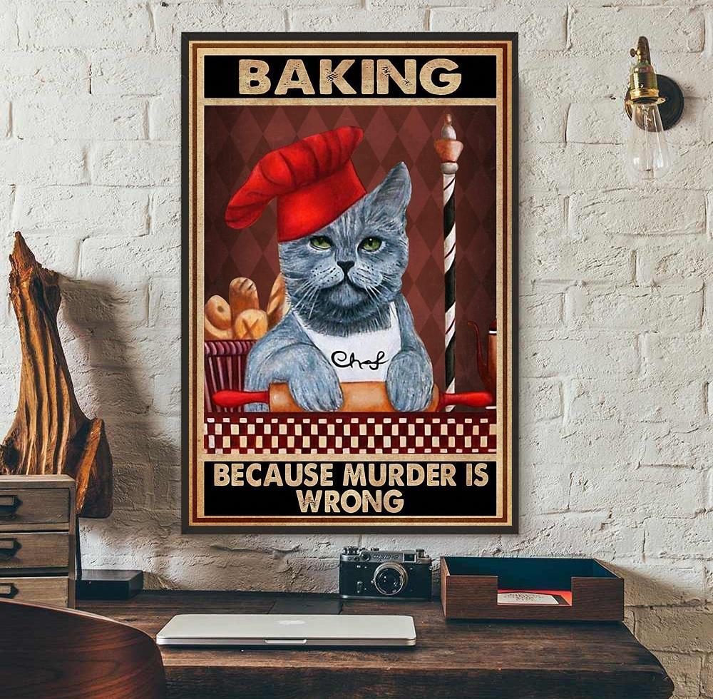 Cat baker baking because murder is wrong poster wall art
