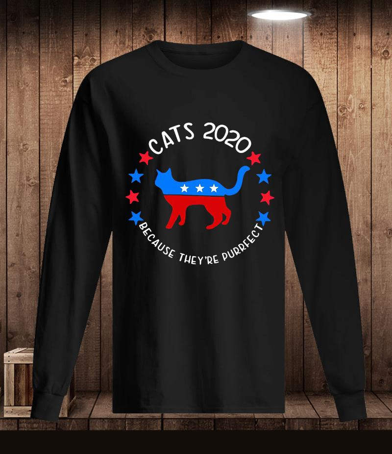 Cats 2020 because they're purrfect t-s Longsleeve