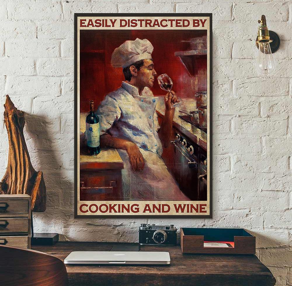 Chef easily distracted by cook and wine poster wall art