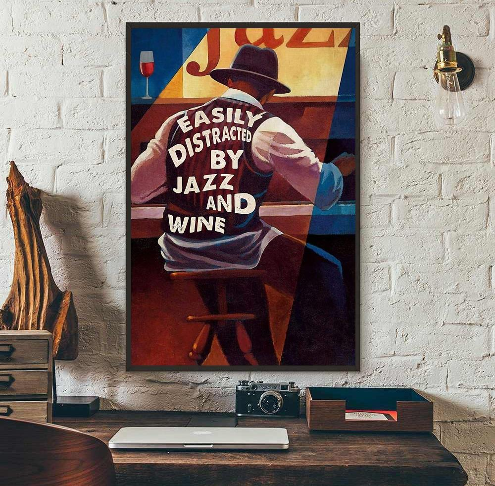 Easily distracted by Jazz and Wine poster wall art