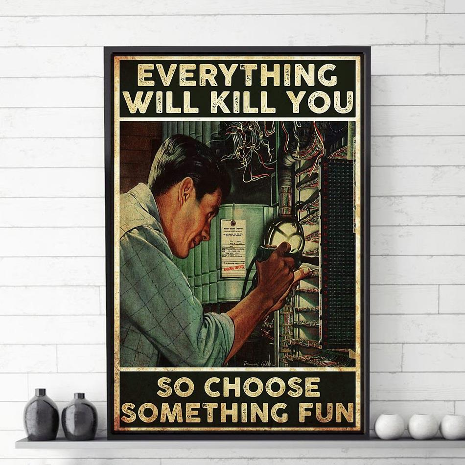 Electrician everything will kill you so choose something fun canvas