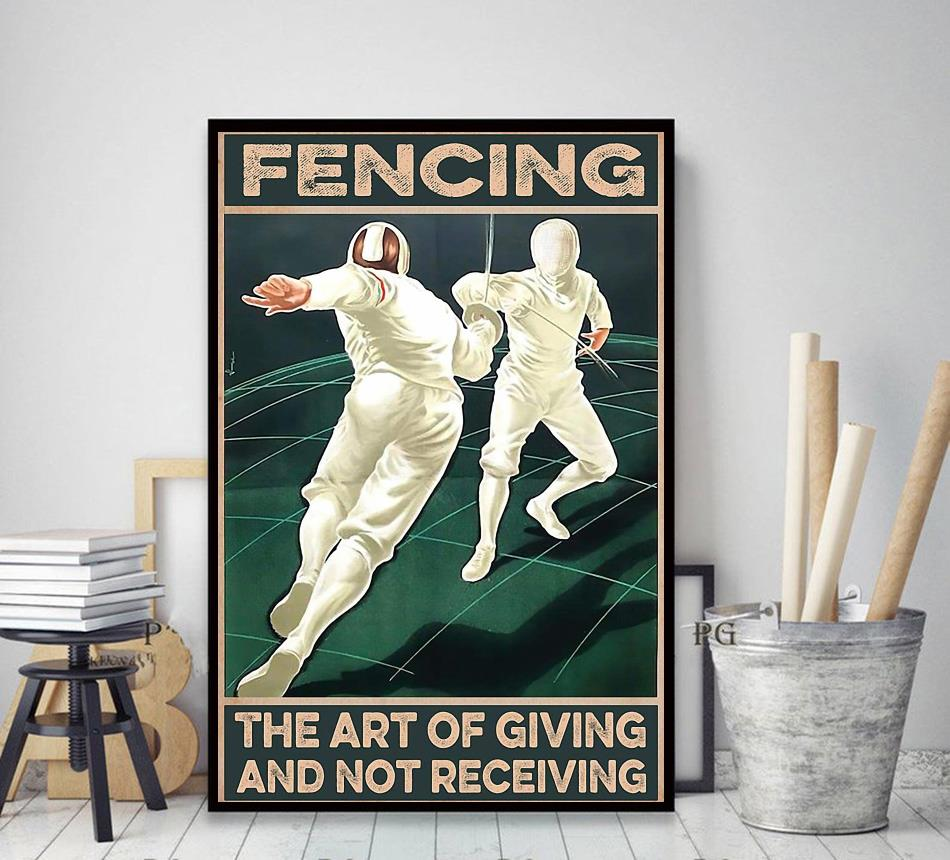 Fencing the art of giving and not receiving poster decor art