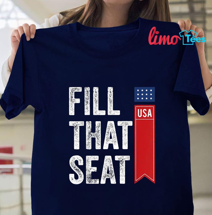 Fill that seat Pro Trump t-shirt