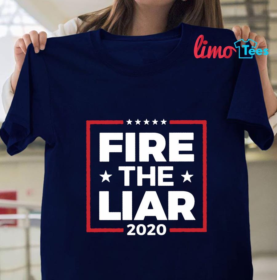 Fire The Liar 2020 anti Donald Trump t-shirt