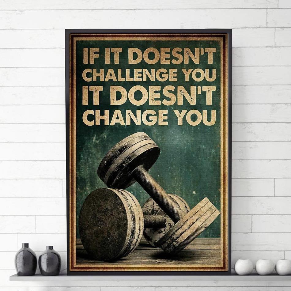 Fitness Lifting if it doesn't challenge you it doesn't change you poster