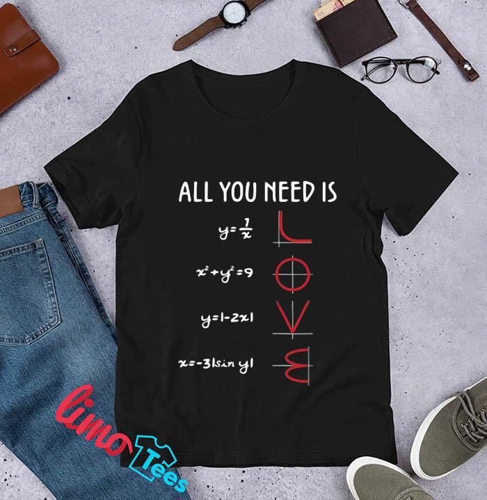 Mathematics equation all you need is love t-s unisex