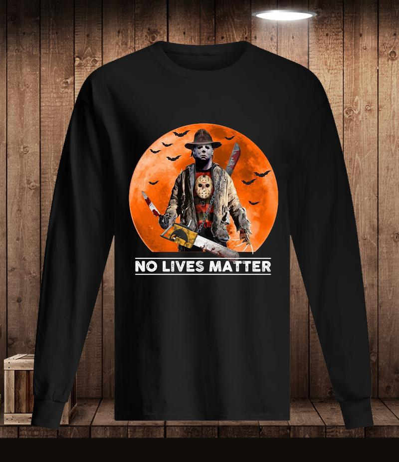 Michael Myers blood moon no lives matter t-s Longsleeve