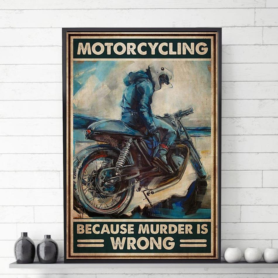 Motorcycling because murder is wrong poster