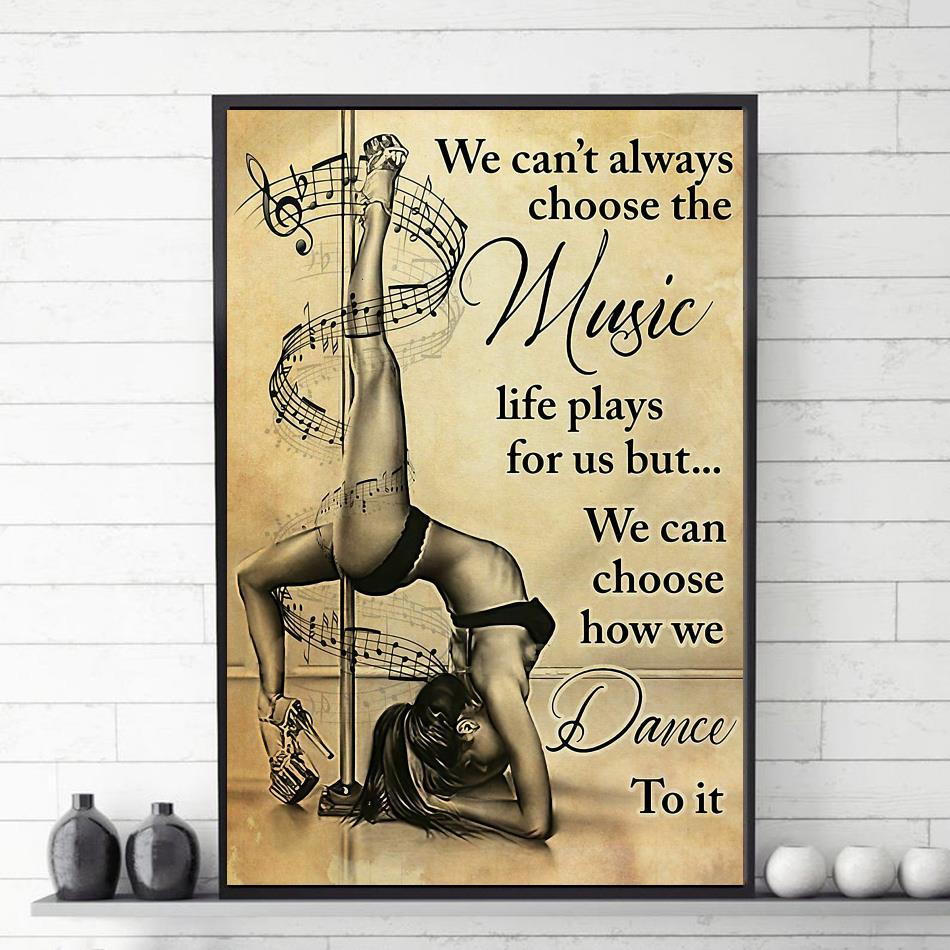 Music pole dance we can't choose the music life play for us poster canvas