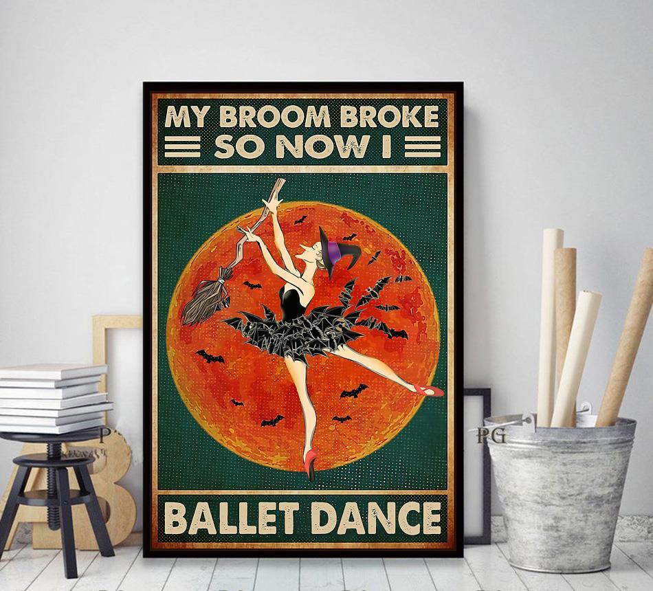 My broom broke so now i ballet dance Halloween poster decor art