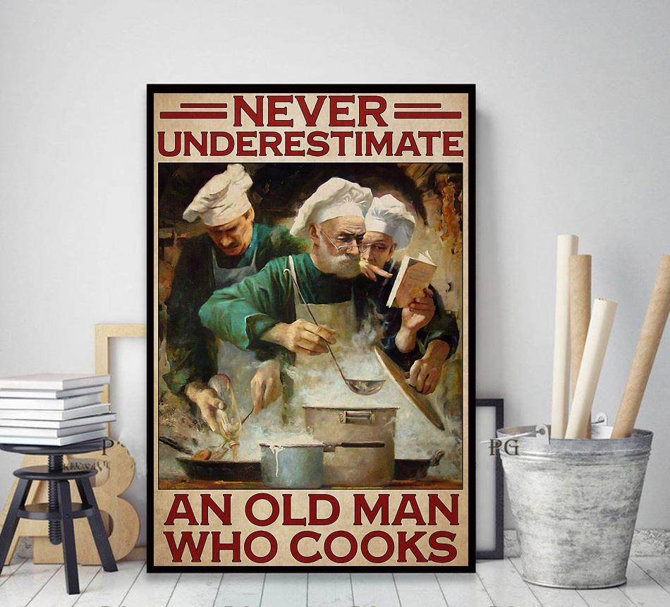 Never underestimate an old man who cooks poster canvas decor art